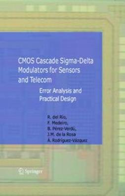 Medeiro, F. - CMOS Cascade Sigma-Delta Modulators for Sensors and Telecom, e-kirja