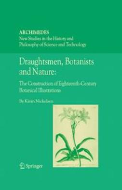 Nickelsen, Kärin - Draughtsmen, Botanists and Nature: The Construction of Eighteenth–Century Botanical Illustrations, ebook