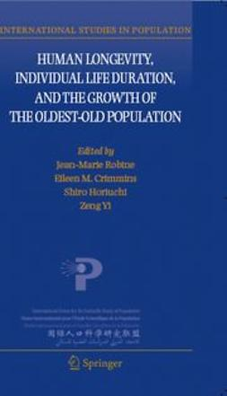Crimmins, Eileen M. - Human Longevity, Individual Life Duration, and the Growth of the Oldest-Old Population, ebook