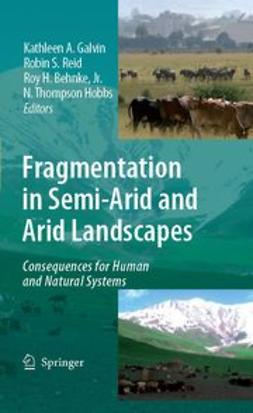 Galvin, Kathleen A. - Fragmentation in Semi-Arid and Arid Landscapes, e-bok