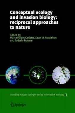 Cadotte, Marc William - Conceptual Ecology and Invasion Biology: Reciprocal Approaches to Nature, e-bok
