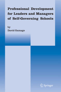 Gamage, David T. - Professional Development for Leaders and Managers of Self-Governing Schools, ebook