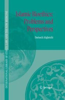 Atighetchi, Dariusch - Islamic Bioethics: Problems and Perspectives, ebook