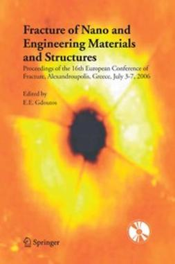Gdoutos, E. E. - Fracture of Nano and Engineering Materials and Structures, e-kirja