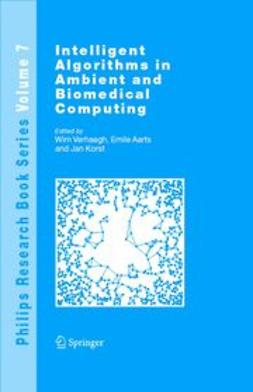Aarts, Emile - Intelligent Algorithms in Ambient and Biomedical Computing, ebook