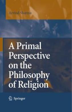 Sharma, Arvind - A Primal Perspective on the Philosophy of Religion, ebook