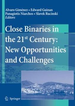 Giménez, Àlvaro - Close Binaries in the 21st Century: New Opportunities and Challenges, e-bok