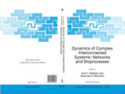 Belushkin, Alexander V. - Dynamics of Complex Interconnected Systems: Networks and Bioprocesses, ebook