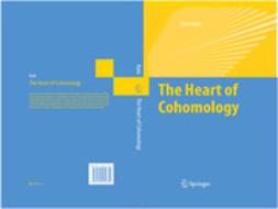 Kato, Goro - The Heart of Cohomology, ebook