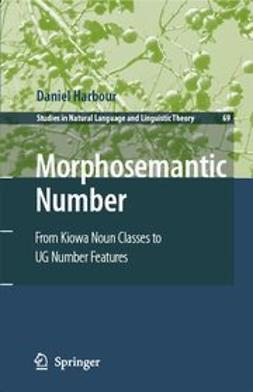 Harbour, Daniel - Morphosemantic Number: From Kiowa Noun Classes To UG Number Features, e-bok