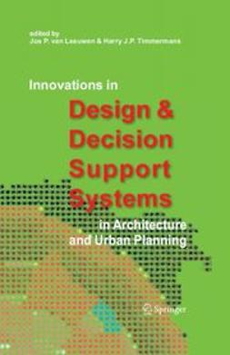 Leeuwen, Jos P. - Innovations in Design & Decision Support Systems in Architecture and Urban Planning, ebook