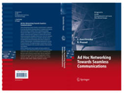 Gavrilovska, Liljana - Ad Hoc Networking Towards Seamless Communications, ebook