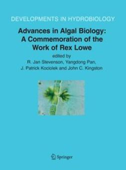 Kingston, John C. - Advances in Algal Biology: A Commemoration of the Work of Rex Lowe, ebook