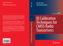 Chen, Sao-Jie - IQ CALIBRATION TECHNIQUES FOR CMOS RADIO TRANSCEIVERS, ebook