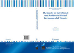 Chirila, Elisabeta - Chemicals as Intentional and Accidental Global Environmental Threats, ebook