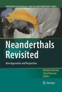 Harrison, Terry - Neanderthals Revisited: New Approaches and Perspectives, e-bok