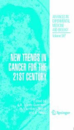 Llombart-Bosch, Antonio - New trends in cancer for the 21st century, ebook