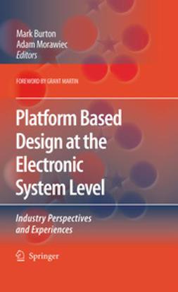 Burton, Mark - Platform Based Design at the Electronic System Level, e-bok
