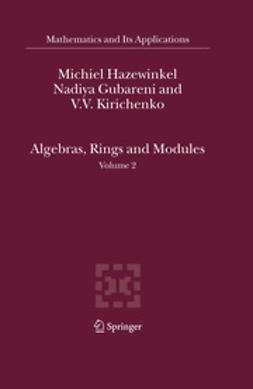 Gubareni, Nadiya - Algebras, Rings and Modules, e-bok