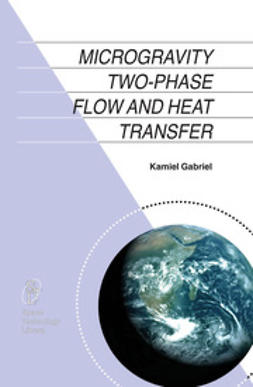 Gabriel, Kamiel S. - Microgravity Two-Phase Flow and Heat Transfer, ebook