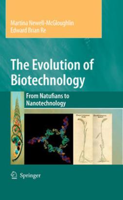 Newell-McGloughlin, Martina - The Evolution of Biotechnology, ebook