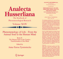 Tymieniecka, Anna-Teresa - Phenomenology of Life from the Animal Soul to the Human Mind, ebook