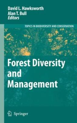 Bull, Alan T. - Forest Diversity and Management, e-kirja