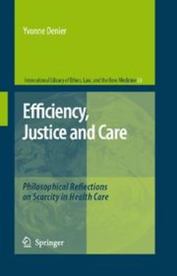 Denier, Yvonne - Efficiency, Justice and Care, e-bok