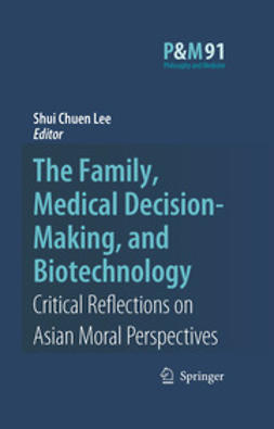 Lee, Shui Chuen - The Family, Medical Decision-Making, and Biotechnology, ebook