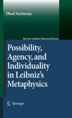 Possibility, Agency, and Individuality in Leibniz's Metaphysics