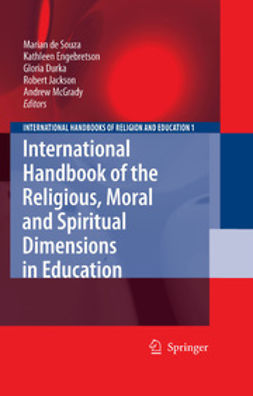 Durka, Gloria - International Handbook of the Religious, Moral and Spiritual Dimensions in Education, e-bok