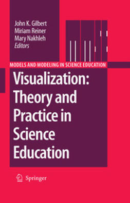 Gilbert, John K. - Visualization: Theory and Practice in Science Education, ebook