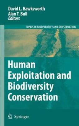 Bull, Alan T. - Human Exploitation and Biodiversity Conservation, e-bok