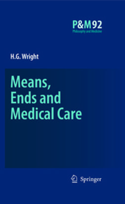 Wright, H.G. - Means, Ends and Medical Care, e-kirja