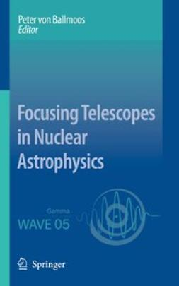 Ballmoos, Peter - Focusing Telescopes in Nuclear Astrophysics, e-bok