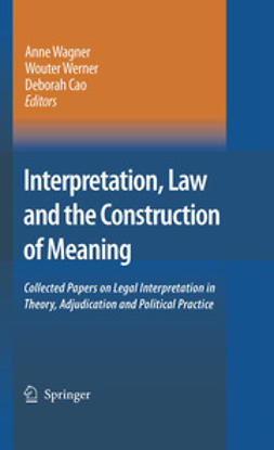 Cao, Deborah - Interpretation, Law and the Construction of Meaning, ebook