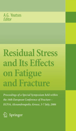 Youtsos, A.G. - Residual Stress and Its Effects on Fatigue and Fracture, ebook