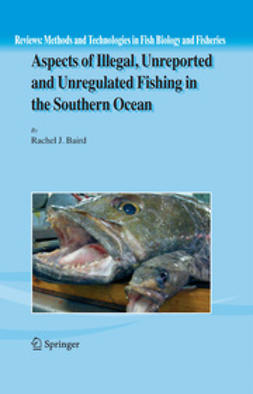 Baird, Rachel J. - Aspects of Illegal, Unreported and Unregulated Fishing in the Southern Ocean, ebook