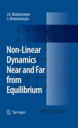 Bhattacharjee, J.K. - Non-Linear Dynamics Near and Far from Equilibrium, e-bok