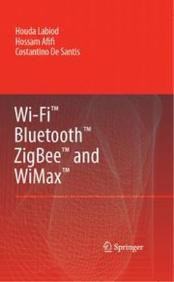 Afifi, H. - WI-FI TM, BLUETOOTH TM, ZIGBEE TM AND WIMAX TM, ebook