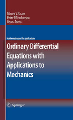 Soare, Mircea V. - Ordinary Differential Equations with Applications to Mechanics, ebook
