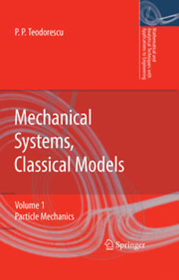 Teodorescu, Petre P. - Mechanical Systems, Classical Models, ebook