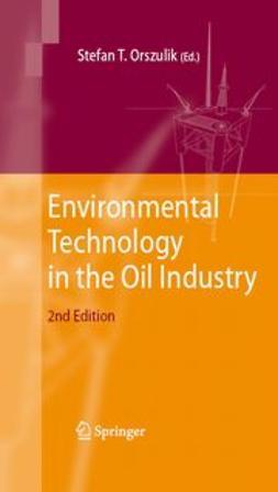 Orszulik, Stefan T. - Environmental Technology in the Oil Industry, e-bok