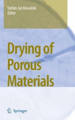 Kowalski, Stefan Jan - Drying of Porous Materials, ebook