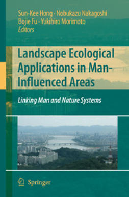 Hong, Sun-Kee - Landscape Ecological Applications in Man-Influenced Areas, ebook