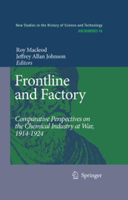 Johnson, Jeffrey Allan - Frontline and Factory: Comparative Perspectives on the Chemical Industry at War, 1914–1924, ebook