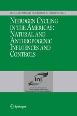 Howarth, Robert W. - Nitrogen Cycling in the Americas: Natural and Anthropogenic Influences and Controls, ebook