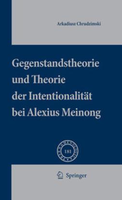 Chrudzimski, Arkadiusz - Gegenstandstheorie und Theorie der Intentionalität bei Alexius Meinong, ebook