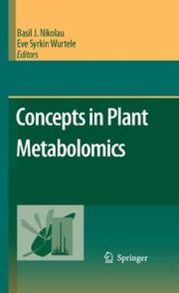 Nikolau, Basil J. - Concepts in Plant Metabolomics, ebook