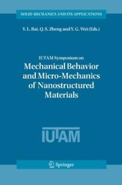 Bai, Y. L. - IUTAM Symposium on Mechanical Behavior and Micro-Mechanics of Nanostructured Materials, ebook